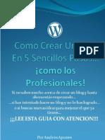 Como Crear Un Blog en 5 sencillos pasos... ¡Como Los Profesionales!