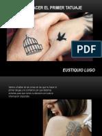 Eustiquio Lugo - Primer Tatuaje
