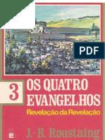 J-B Roustaing - Os Quatro Evangelhos - Volume 3