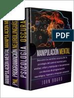MANIPULACIÓN MENTAL_ Descubra los secretos oscuros de la psicología del control mental para analizar, influir y manipular a las personas con técnicas de ... neurológica, hipnosis. (Spanish Edition).pdf