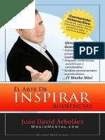 El Arte de Inspirar Audiencias_ Cómo hablar en público y transformar sus conferencias y presentaciones en experiencias únicas (Spanish Edition)