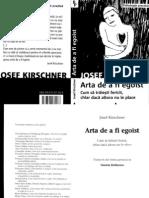 Josef Kirschner - Arta de a Fi Egoist Part. 1