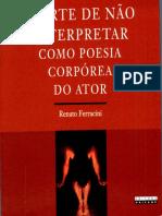 Renato Ferracini - A Arte de não Interpretar como Poesia Corpórea do Ator.pdf