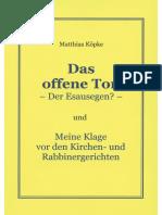 Köpke, Matthias - Das offene Tor und meine Klage vor den Kirchen- und Rabbinergerichten,