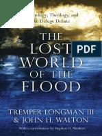 Longman III Tremper y John h. Walton 2018. El Mundo Perdido Del Diluvio. Mitologia Teologia y El Debate Del Diluvio