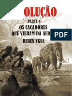 4 Os Caçadores Que Vieram da África - Ruben Ygua