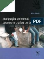 Integração perversa pobreza e tráfico de drogas by Alba Zaluar (z-lib.org)