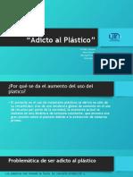 Adicto al Plástico