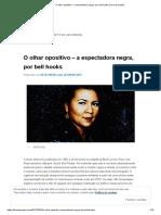 O olhar opositivo – a espectadora negra, por bell hooks _ fora de quadro.pdf