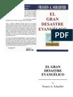 FRANCIS A. SCHAEFFER EL GRAN DESASTRE EVANGELICO.pdf