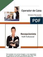Operador caixa - aula 01 modulo recepção