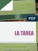 LA TAREA, LA PRE-TAREA Y EL PROYECTO.pptx