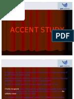 Accent Study