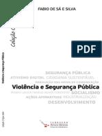 (Coleção O que saber) Fabio de Sá e Silva - Violência e segurança pública-Editora Fundação Perseu Abramo (2014).pdf