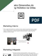 Dimensões do Marketing Holístico na Oriba