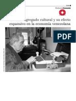 Carlos Enrique Guzmán Cárdenas El valor agregado cultural y su efecto expansivo en la economía venezolana. Seis escenarios para el análisis cultural.