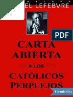 Carta abierta a los catolicos perplejos - Marcel Lefebvre