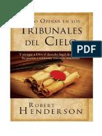 Cómo operar en los tribunales del Cielo. Robert Henderson Ministries