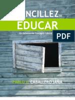 Pablo Caballero J. La Sencillez de Educar.