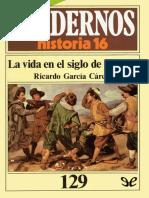 [Cuadernos Historia 16 129] Garcia Carcel, Ricardo - La vida en el Siglo de Oro (1) [58839] (r1.0)