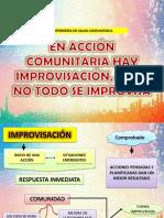 EN ACCIÓN COMUNITARIA HAY IMPROVISACIÓN, PERO NO TODO SE IMPROVISA