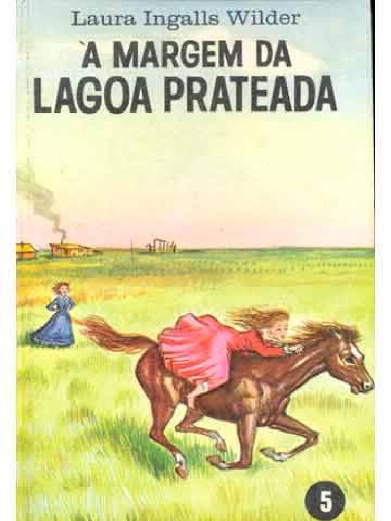 Laura Ingalls Wilder - VII - À Margem da Lagoa Prateada