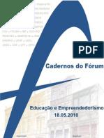 Notas taquigráficas - Cadernos do Fórum - Educação e Empreendedorismo