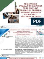 REGISTRO DE EVALUACIÓN CONTINUA SEGUNDO MOMENTO PEDAGOGICO EN EL NIVEL DE EDUCACIÓN PRIMARIA-2
