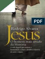 Jesus, o homem mais amado da Historia - Rodrigo Alvarez.pdf
