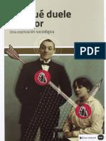 Eva Illouz - Por qué duele el amor. Una explicación sociológica.pdf