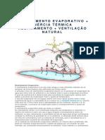 RESFRIAMENTO EVAPORATIVO + INÉRCIA TÉRMICA RESFRIAMENTO + VENTILAÇÃO NATURAL