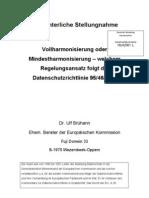 Brühann, Gutachterl Stln, Vollharmonisierung oder Mindestharmonisierung der DS-RL 95_46_EG, dt. Bundestag
