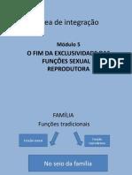 apresentação 4 - O fim da exclusividade das funções sexuale reprodutora.pptx