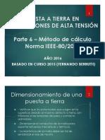 PUESTA A TIERRA EN INSTALACIONES DE ALTA TENSIÓN. Parte 6 Método de cálculo Norma IEEE-80_2000 AÑO 2016 BASADO EN CURSO 2015 (FERNANDO BERRUTTI)