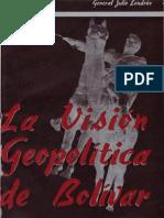 La Visión Geopolítica de Bolívar - Julio Londoño Londoño
