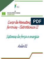 Curso de Manutenção de ferrovias Eletrotécnica II. Sistemas de força e energia. Aula 02