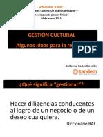 GESTIÓN CULTURAL ALGUNAS IDEAS PARA LA REFLEXIÓN Luis Guillermo Cortés