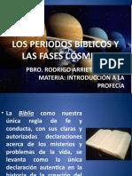4 PERIODOS BIBLICOS Y FASES COSMICAS