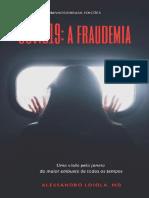 COVID19 - A FRAUDEMIA - ALESSANDRO LOIOLA