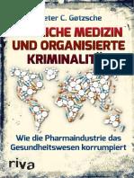 Gøtzsche, Peter C. - Tödliche Medizin und organisierte Kriminalität - Pharmakartell
