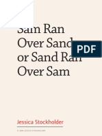 Sam Ran Over Sand or Sand Ran Over Sam
