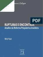 Rupturas e Encontros - desafios da Reforma Psiquiátrica Brasileira
