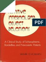 1976 Vamik Volkan Primitive Internalized Object Relations - Schizophrenic, Borderline and Narcissistic Patients