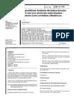 NBR EB 02149 - Dispositivos-fusíveis de baixa tensão, para uso por pessoas autorizadas – Fusíveis com contatos cilíndricos
