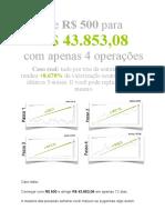 1. De R$ 500 para R$ 43.853,08 com apenas 4 operações