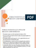 INDIAN PATENTS ACT 1970 AND RECENT AMENDMENTS