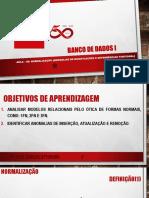 BANCO DE DADOS I - Aula - 08 - Normalizacao (Anomalias de Modificacoes e Dependencia Funcional)