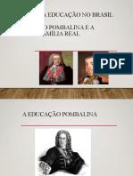 (SLIDE 2) Período Pombalino e Vinda Da Família Real Ao Brasil