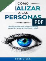 Cómo Analizar a las Personas -How to Analyze People-_ La guía completa para leer el lenguaje corporal y la comunicación no verbal. (Spanish Edition)