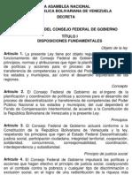 La ley del Consejo federal de gobierno sancionada por la Asamblea nacional en el año 2005 y luego vetada por el Presidente (artiuclo N°185 de la CRBV)